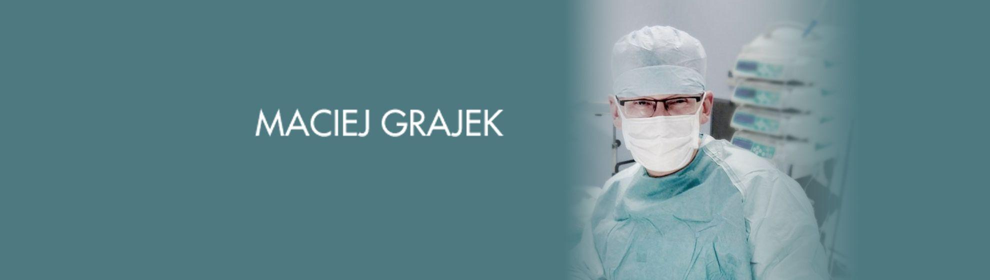 Dr n. med. Maciej Grajek