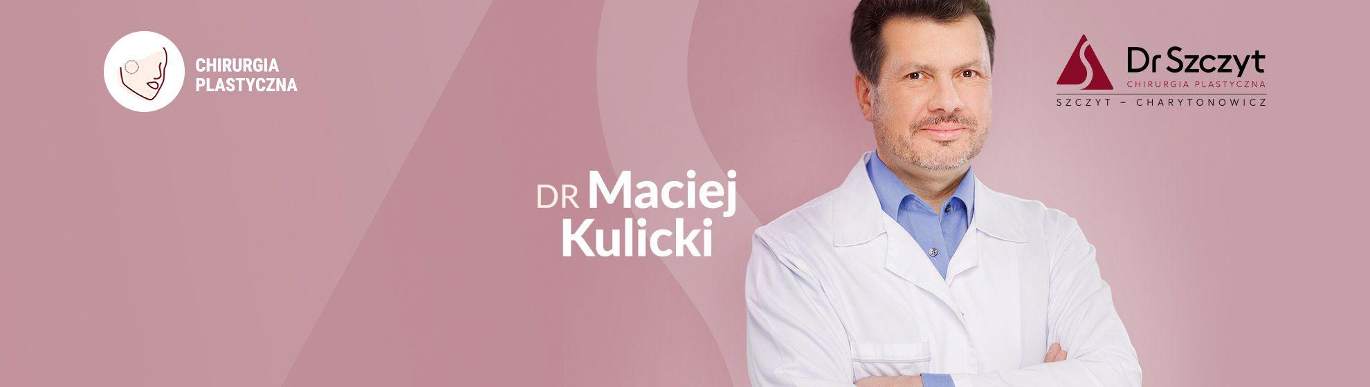 Dr Maciej Kulicki - Klinika Dr Szczyt