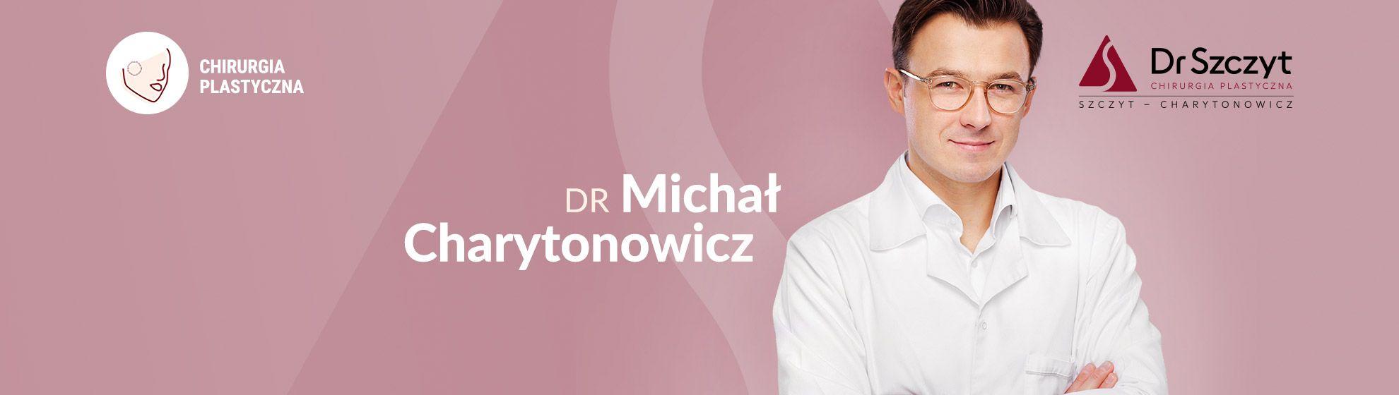 Dr Michał Charytonowicz Specjalista Chirurgii Plastycznej