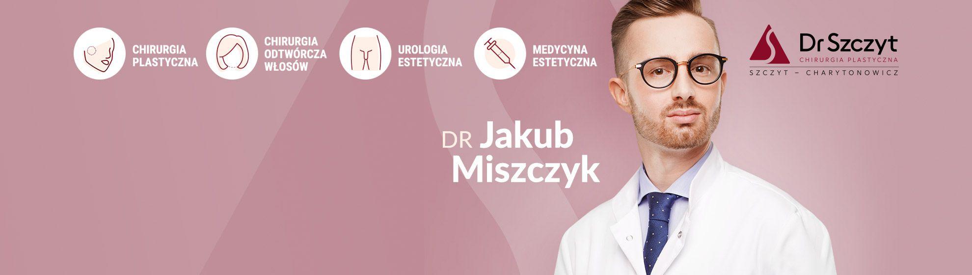 lek. med. Jakub Miszczyk - Klinika Dr Szczyt